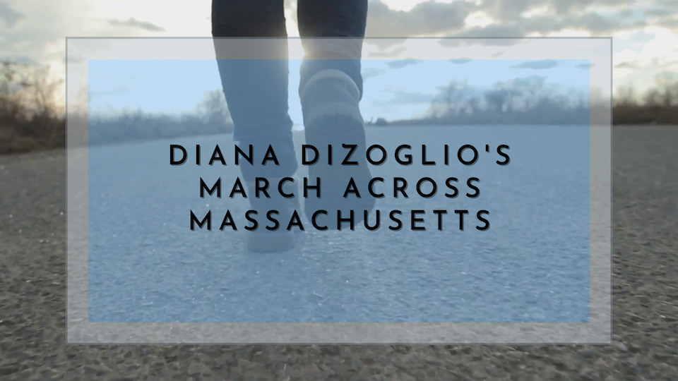diana dizoglio's march across massachusetts2